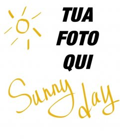 """Piazza collage a forma di con il sole e il testo giallo che dice """"Sunny Day"""" per mettere su le tue foto"""