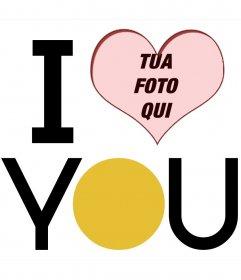 """Cuore a forma di cornice con """"I LOVE YOU"""" a grandi lettere per mettere le tue foto"""