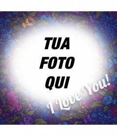 Effetto Foto con molti fiori e le parole, I LOVE YOU