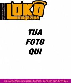 """Lokamagazine copertina personalizzabile con una foto. Modifica online questo scherzo, basta caricare l""""immagine. È possibile aggiungere un testo montaggio fatto con questa rivista modello"""