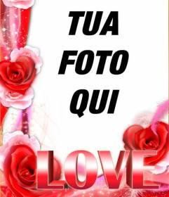 Amore cornice con bordo di rose e la parola LOVE in grande formato. Per fare con le vostre foto