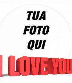 Telaio circolare con le parole ti amo in 3D per aggiungere la tua foto