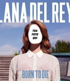 Fotomontaggio con la copertina dellalbum Born to Die del cantante Lana del Rey