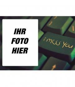 Collage mit einer Tastatur und Text Ich vermisse dich
