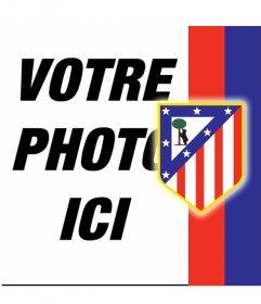 Mettez le bouclier de l'Atlético de Madrid avec votre photo