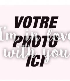 Phrase de Im en amour avec vous à ajouter à vos photos
