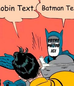 Photomontages éditable du mème de Batman et Robin pour votre photo et écrire