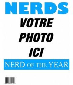 """Le nerd de l""""année. Mettre une image sur la couverture du magazine populaire Nerds. Modifier ce photomontage d""""un simple et gratuit sur cette page"""