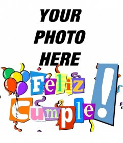 Happy birthday postcard with letters in colors, streamers and balloons. Customizable with your photo