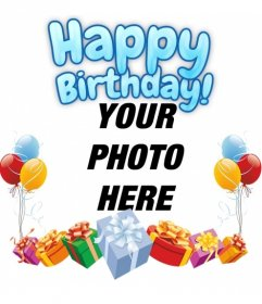 Photomontage to make your photograph a birthday card. The composition you a happy birthday in blue. The card is decorated with colorful balloons and gifts