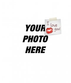 Put a postit I LOVE YOU with a kiss on the picture, perfect for Valentine compliment