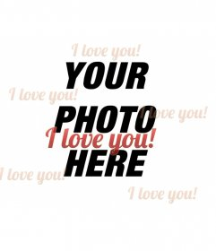 Photomontage consisting of a collage that one, I love you, in English invades the digitized photograph of your choice with red letters. On this page you have more effects to print, email, or decorate your photos with ease