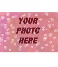 Cast your photo in a sea of pink hearts. Mounting professional finish you can send this Valentine by email