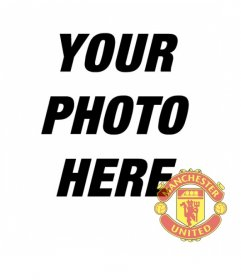 Photomontage in which you can put the shield of Manchester United in your photo