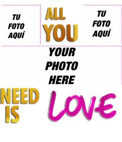 """Photo frame for 3 photos with the text ALL YOU NEED IS LOVE. Xxx With this frame for love photos you can put three of your photos inside it, we recommend putting a photo in the center of a photo of a couple and on the side photographs of a single person to create a symmetrical composition. And as it is in square format you can use it as a profile photo easily. Remember that this photo effect you can do online and it""""s free"""