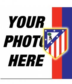 Put the shield of Atlético de Madrid with your photo