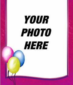Birthday photo frame you can use as a postcard, pink border with colorful balloons on a corner
