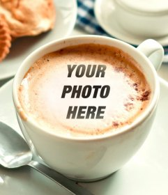 Photomontage to put your picture over the coffee foam of this cup