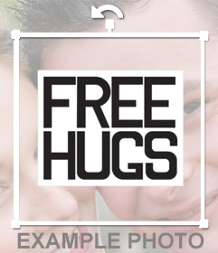 Sign with the phrase FREE HUGS to paste and decorate your photos for free