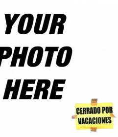 """Put a postit to be closed for holidays in your photo, and tell everyone you""""re on vacation! Perfect for facebook profile pictures"""