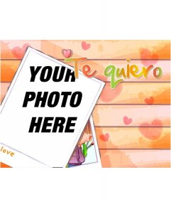 Photo montage where the text comes out TE QUIERO, where you put the picture you want!