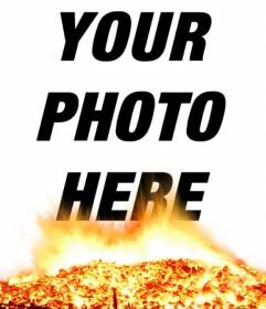 Put your photos in the photo and fire effect brasasa. Seem to burn your photos!