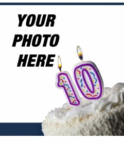 Birthday card to celebrate 10 years editing it with your photo