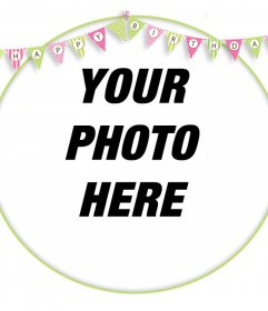 Editable frame to decorate your photos with pennants of HAPPY BIRTHDAY