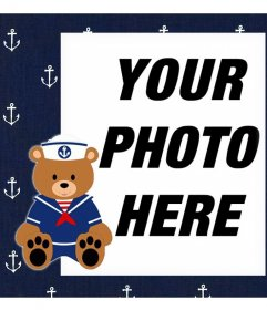 Frame with a sailor Teddy bear to upload a photo and decorate it