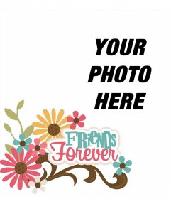 Online frame for a photo and decorate it with the phrase FRIENDS FOREVER