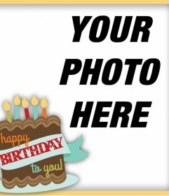 Congratulate with this frame with the words HAPPY BIRTHDAY TO YOU