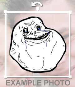 Photo effect with the meme of FOREVER ALONE to paste on your photos