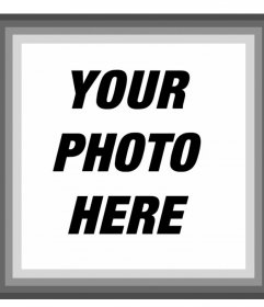 Frame with gray edges where you can add your photo online
