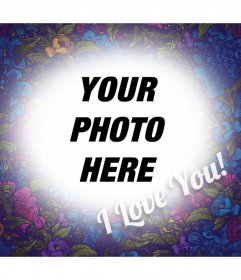 Photo effect with many flowers and the words I LOVE YOU