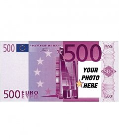 Photomontage of 500 euro bill to do with your picture