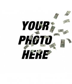 Photomontage with money flying on your photo. You can personalize it uploading your images and a phrase with the font and color that you like