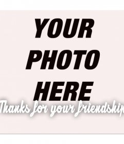 Edit this free filter with your photo and the phrase THANKS FOR YOUR FRIENDSHIP
