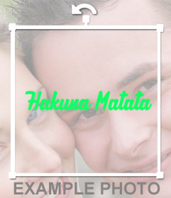 Paste the phrase Hakuna Matata on your photos with this online sticker