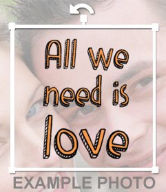 Phrase ALL WE NEED IS LOVE to add to your photos as free sticker