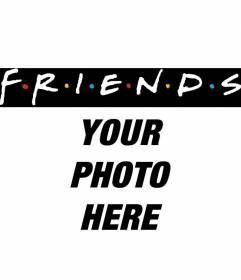 Put the logo of the famous television serie Friends in your photo. Perfect for photos of friends!