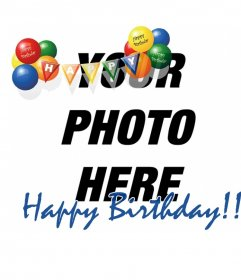 Photo montage for birthday parties or greetings on them. Add your photo a piece of colorful pennants secured by two clouds of blue balloons, red, green, orange and yellow. That banner made a gray shadow over your image. At the base of the picture a blue letter recited a happy birthday in English