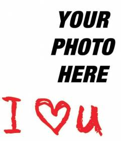 Photo frame to put the text I Love U in red with your photo