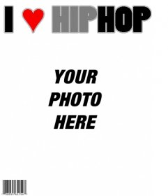 I Love Hip Hop Magazine, customizable cover with your photo