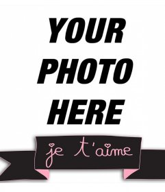 Cute frame with a decorative ribbon and the phrase Je T'aime for your photo