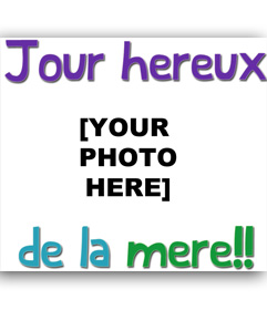 "Card to congratulate the Mother""s Day with the text ""Jour hereux de la mere"" of happy mother""s day. Customizable with your photo.(in French)"