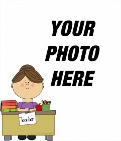 Photomontage with a teacher in her desk where you can add a photo
