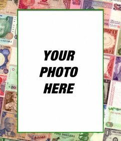 Photo frame with bills in the world for your photo