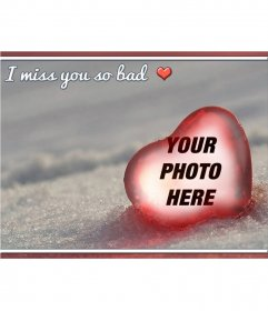 Photomontage with text: I miss you so bad