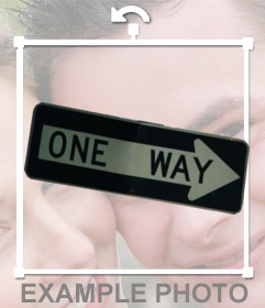 ONE WAY sign as a sticker to put on your photos