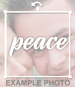 Put the word PEACE on your photos with this online effect